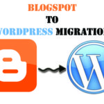Blogspot to WordPress Migration – KMP Experience