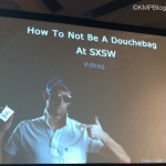 SXSW 2011 | How Not to Be a Douchebag at SXSW | Review