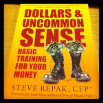 Dollars and Uncommon Sense: Basic Training for your Money by Steve Repak