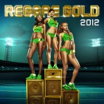 Reggae Gold 2012 Just in Time for The Summer