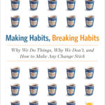 10 Ways to Break a Bad Habit – Tips from Making Habits, Breaking Habits